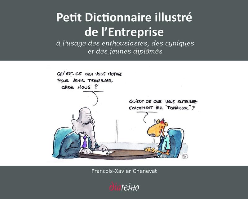 Petit dictionnaire illustré de l'entreprise : extraits