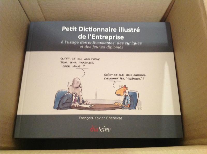 Le voilà ! LE PETIT DICTIONNAIRE ILLUSTRE DE L'ENTREPRISE arrive en librairie !